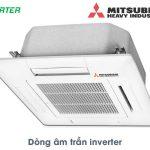 Điều hòa âm trần Mitsubishi Heavy Inverter