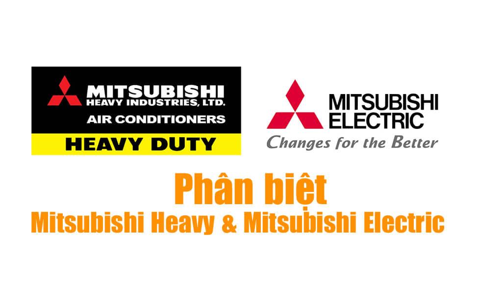 Nhận biết điều hòa Mitsubishi Heavy và Mitsubishi Electric